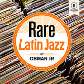 Rare Latin Jazz By Osman Jr von Various Artists