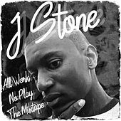 All Work No Play de J.Stone