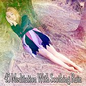 45 Meditation with Soothing Rain de Dormir