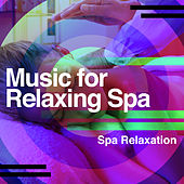 Music for Relaxing Spa by Spa Relaxation