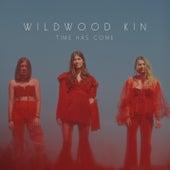 Time Has Come de Wildwood Kin