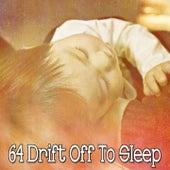 64 Drift Off to Sleep von Best Relaxing SPA Music