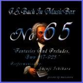 Bach In Musical Box 65 /Fantasies And Preludes Bwv 917-923 by Shinji Ishihara