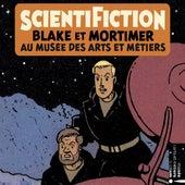 Scientification: Blake & Mortimer au musée des arts et métiers (Musique originale de l'exposition) de Various Artists