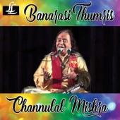 Banarasi Thumris by Channulal Mishra