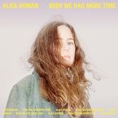 Wish We Had More Time de Alice Boman