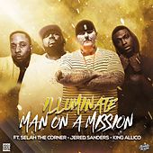 Man On A Mission (feat. Selah The Corner, Jered Sanders & King Allico) by Illuminate