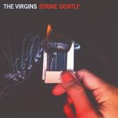 Strike Gently by The Virgins
