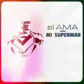 Mi Superman by Ama