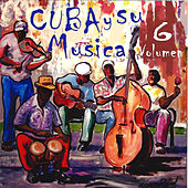 Cuba y Su Musica, Vol. 6 de Various Artists