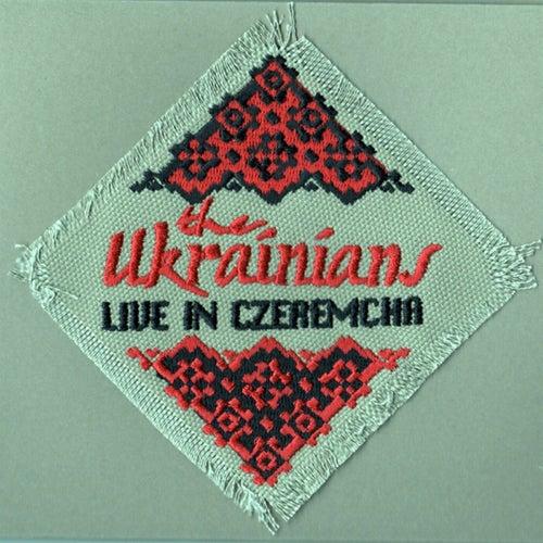 Live in Czeremcha by The Ukrainians