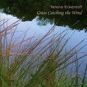 Grass Catching the Wind by Yelena Eckemoff