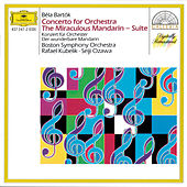 Bartók: The Miraculous Mandarin; Concerto for Orchestra by Boston Symphony Orchestra
