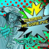 We Gone Fye by Young Trap