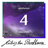 Beethoven: Unknown Masterworks (Volume 4) by Various Artists