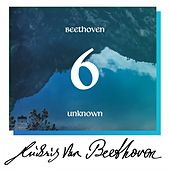 Beethoven: Unknown Masterworks (Volume 6) by Various Artists
