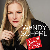 You'll See von Wendy Scherl