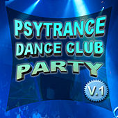 PsyTrance Dance Club Party v.1 by Various Artists