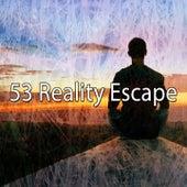 53 Reality Escape by Zen Music Garden