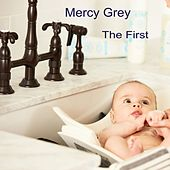 The First di Mercy Grey