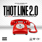 Thot Line 2.0 (feat. Mistah F.A.B., LoveRance & GreedyBoyFred) von City P