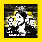 Get Up (YouNotUs Remix) by Schwarz