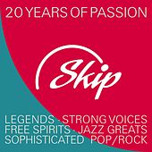 Skip Records - 20 Years of Passion (Legends, Strong Voices, Free Spirits, Jazz Greats Sophiticated Pop/Rock) von Various Artists