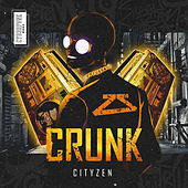 Crunk by City Zen