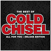 The Best Of Cold Chisel: All For You (Deluxe) de Cold Chisel