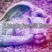 23 Rainy Day Peace with Storms by Rain Sounds and White Noise