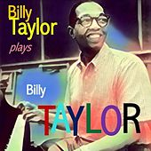 Billy Taylor Plays Billy Taylor de Billy Taylor