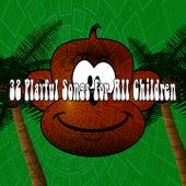 32 Playful Songs for All Children de Canciones Para Niños