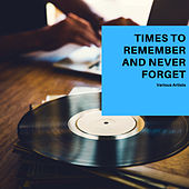 Times to Remember and never Forget von Various Artists
