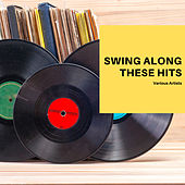 Swing Along these Hits de Various Artists