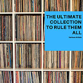 The Ultimate Collection to rule them all by Various Artists