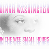 In the Wee Small Hours von Dinah Washington