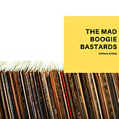 The Mad Boogie Bastards by Various Artists