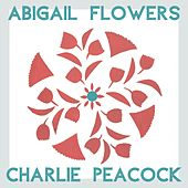 Flower in Bloom by Charlie Peacock