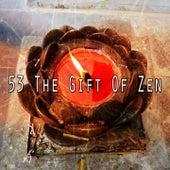 53 The Gift of Zen by Deep Sleep Meditation