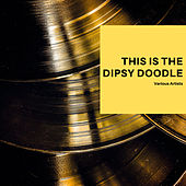 This is the Dipsy Doodle de Various Artists