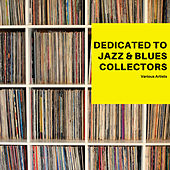 Dedicated to Jazz & Blues Collectors de Various Artists