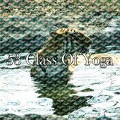 53 Class of Yoga von Massage Therapy Music