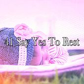 41 Say Yes to Rest von Best Relaxing SPA Music