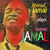 Ahmad Jamal Plays Ahmad Jamal von Ahmad Jamal