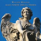 Alle Porte Della Terra (Remastered) by Walter Rinaldi
