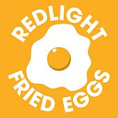Fried Eggs de Redlight
