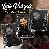 Mi Historia Musical by Luis Vargas