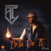 I'ma Do It (Remix) by AC