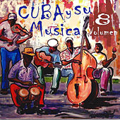 Cuba y Su Musica, Vol. 8 de Various Artists