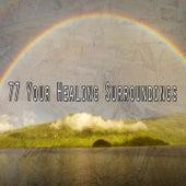 77 Your Healing Surroundings de Meditación Música Ambiente